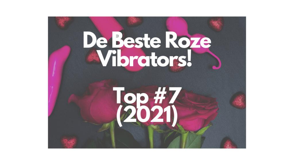De Beste Roze Vibrators! Top #7 (2021)