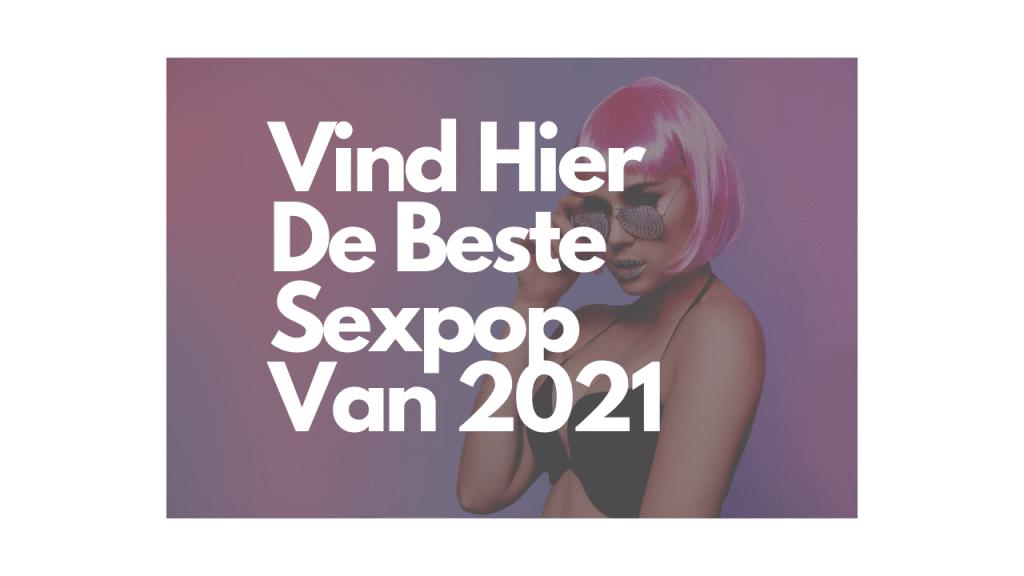 Vind Hier De Beste Sexpop Van 2021 (1)