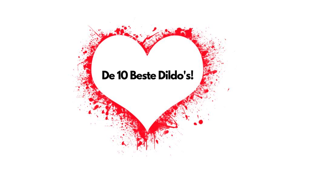 De 10 Beste Dildo's