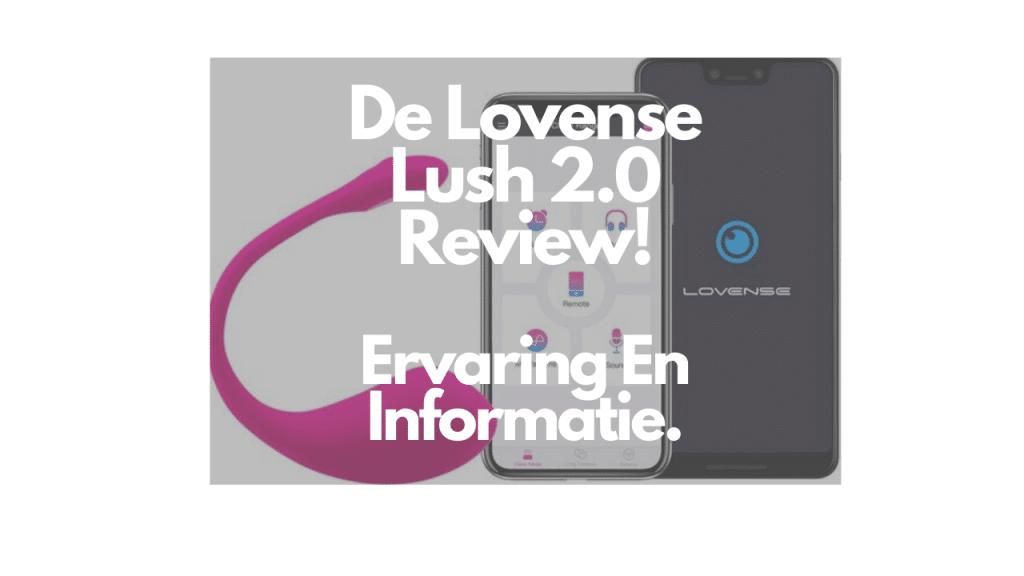 De Lovense Lush 2.0 Review!